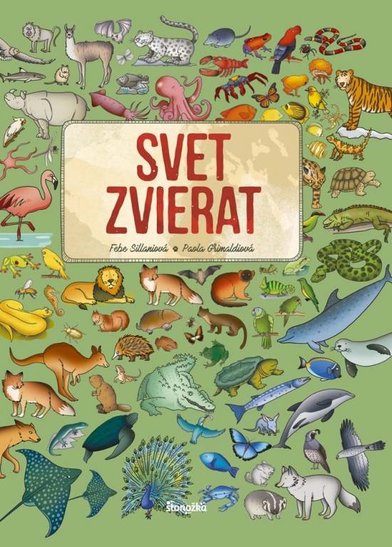 Svet zvierat - Febe Sillaniová, Paola Grimaldiová
