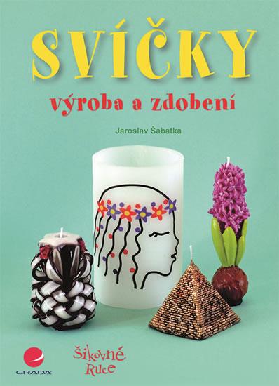 Svíčky - výroba a zdobení - Jaroslav Šabatka