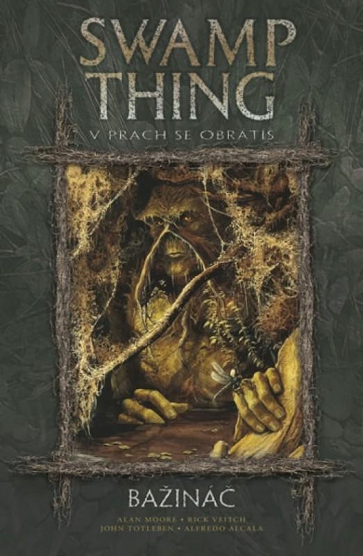 Swamp Thing - Bažináč 5 - V prach se obrátíš - Alan Moore