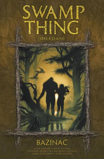 Swamp Thing - Bažináč 6 - Shledání - Alan Moore