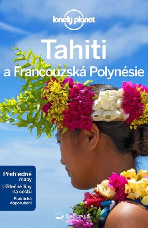 Tahiti a Francouzská Polynésie - Lonely Planet - 2.vydání - Becca Blond, Celeste Brash, Hillary Rogers
