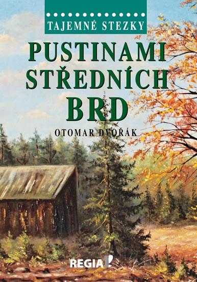 Tajemné stezky - Pustinami středních Brd - 2.vydání - Otomar Dvořák