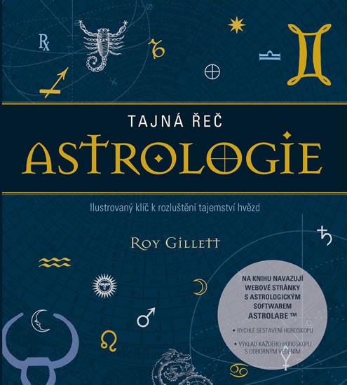 Tajná řeč astrologie - Roy Gillett