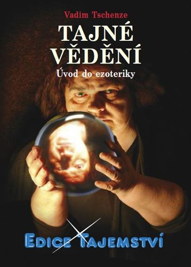 Tajné vědění - Úvod do ezoteriky - Vadim Tschendze