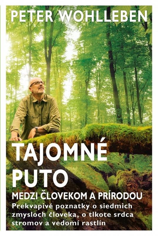 Tajomné puto medzi človekom a prírodou - Peter Wohlleben