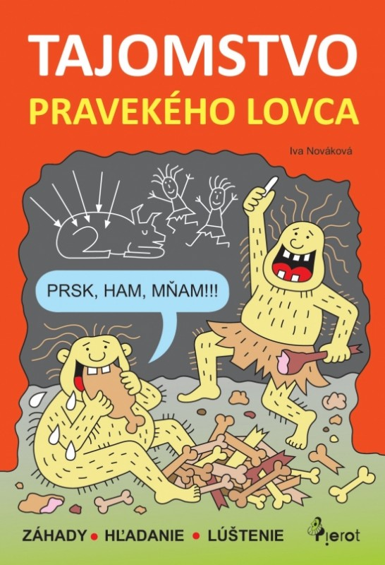 Tajomstvo pravekého lovca - Iva Nováková