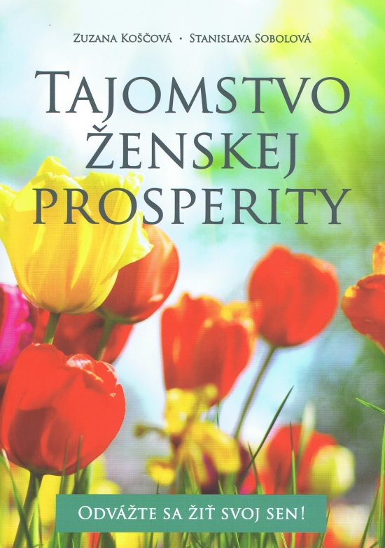 Tajomstvo ženskej prosperity - Zuzana Koščová, Stanislava Sobolová