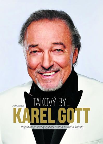 Takový byl Karel Gott: Nejslavnější česk - Petr Macek