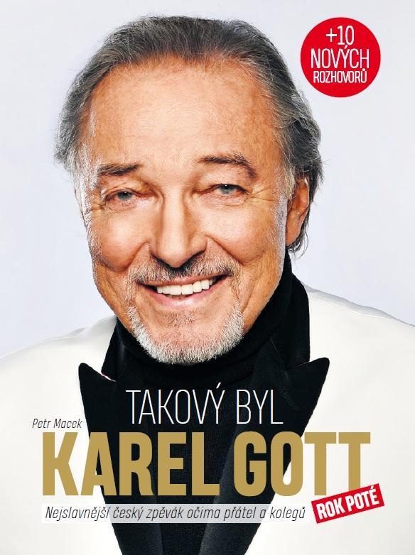 Takový byl Karel Gott: Rok poté, Nejslavnější český zpěvák očima 45 přátel a kolegů - Petr Macek