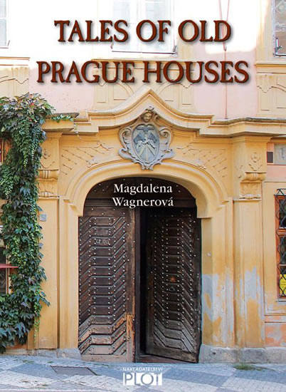 Tales of Old Prague Houses - Magdalena Wagnerová