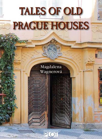 Tales of Old Prague Houses - Magdalena Wagnerová