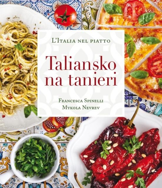 Taliansko na tanieri - Francesca Spinelli, Mykola Nevrev