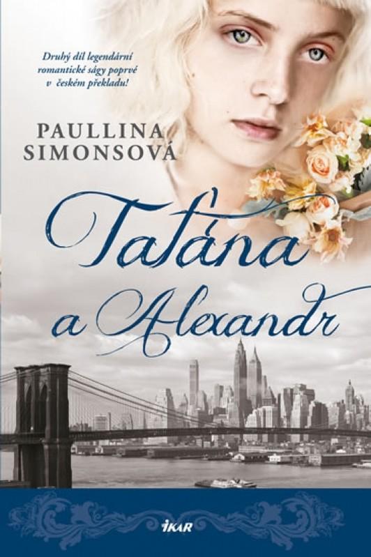 Taťána a Alexandr - 2.vydání - Simonsová Paullina