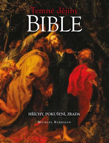 Temné dějiny Bible - Michael Kerrigan