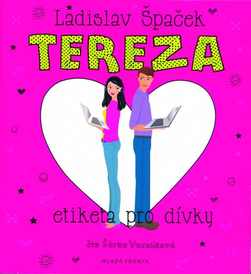 Tereza - Etiketa pro dívky - CDmp3 (Čte Šárka Vaculíková) - Ladislav Špaček