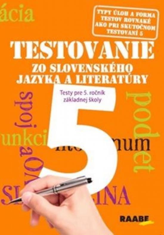 Testovanie 5 - Slovenský jazyk a literatúra pre 5. ročník - Kolektív autorov