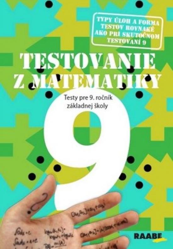 Testovanie 9 z matematiky Testy pre 9. ročník ZŠ - Kolektív autorov