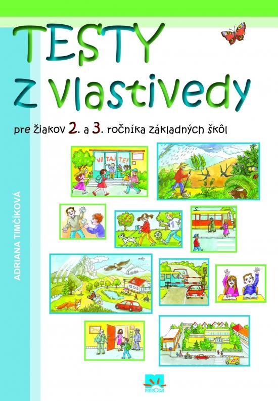 Testy z vlastivedy pre žiakov 2. a 3. ročníka základných škôl - Adriana Timčíková