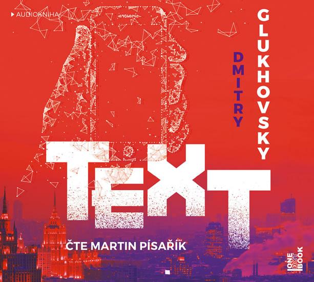 Text - CDmp3 (Čte Martin Písařík) - Dmitry Glukhovsky