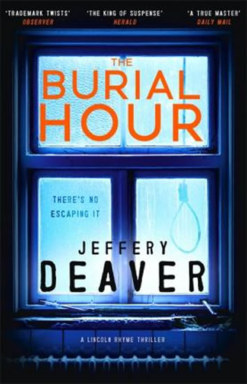 The Burial Hour : Lincoln Rhyme Book 13 - Jeffery Deaver
