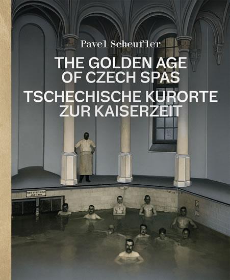 The Golden Age of Czech Spas / Tschechis - Pavel Scheufler