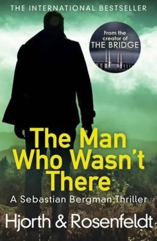 The Man Who Wasn\'t There - Michael Hjorth, Hans Rosenfeldt
