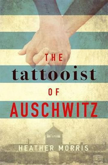The Tattooist of Auschwitz - Heather Morris