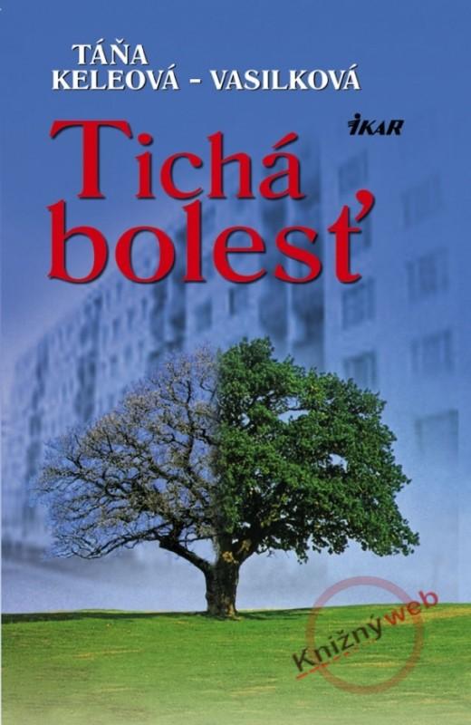 Tichá bolesť - Keleová-Vasilková Táňa