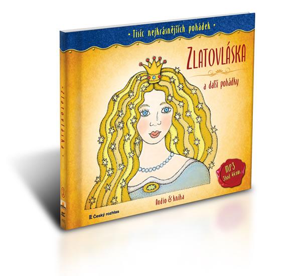 Tisíc nejkrásnějších pohádek - Zlatovláska a další pohádky ( Audio 1CD MP3 + kniha) - Kolektív