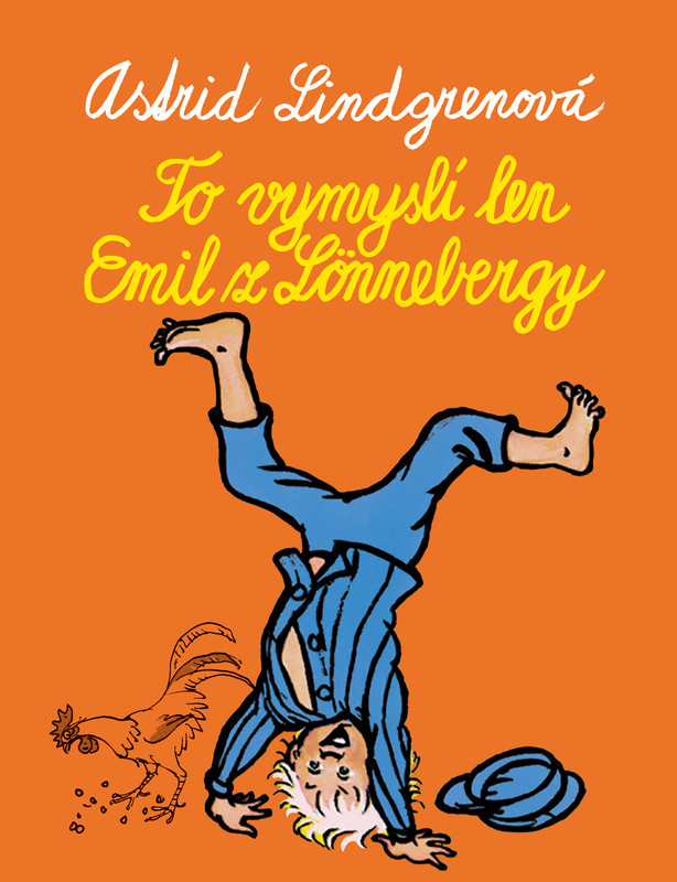 To vymyslí len Emil z Lönnebergy - Astrid Lindgrenová