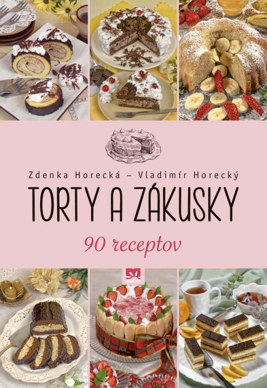 Torty a zákusky - Zdenka Horecká, Vladimír Horecký