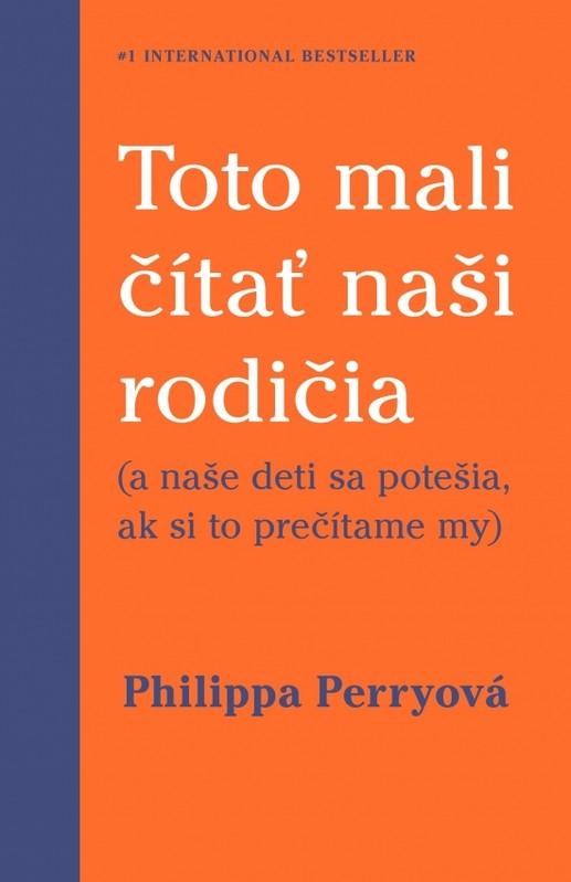 Toto mali čítať naši rodičia - Philippa Perryová