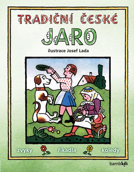 Tradiční české JARO - zvyky, říkadla, koledy - Lada Josef
