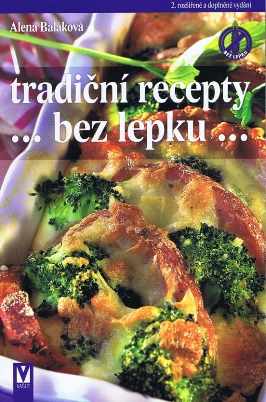 Tradiční recepty bez lepku – 2. aktualizované a doplněné vydání - Alena Baláková