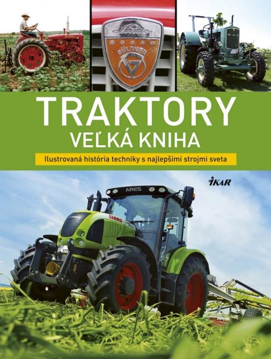Traktory – veľká kniha - Michael Dörflinger