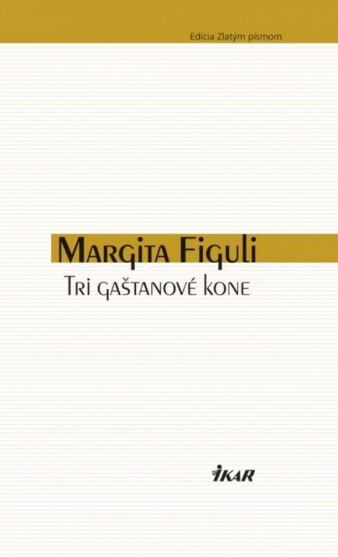 Tri gaštanové kone - Figuli Margita