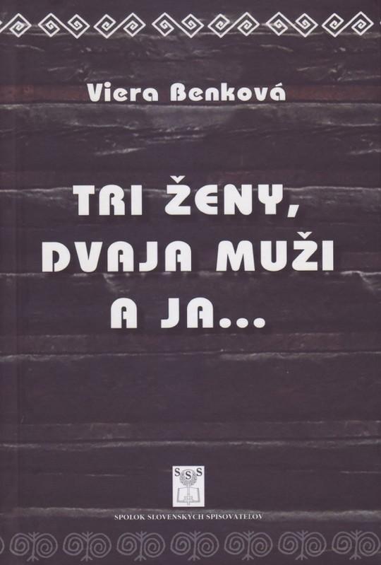Tri ženy, dvaja muži a ja... - Viera Benková