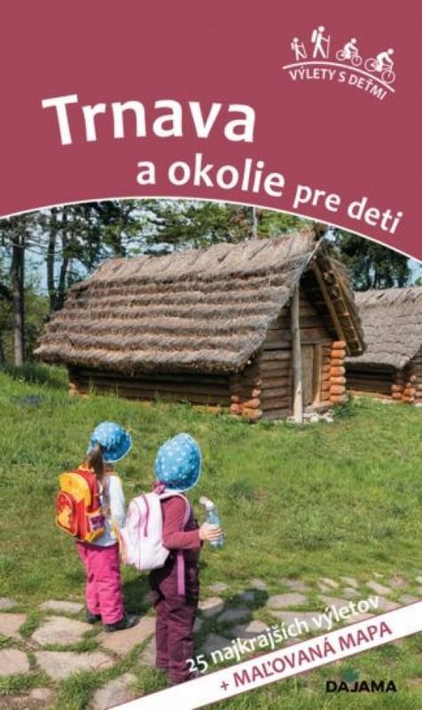 Trnava a okolie pre deti - Daniel Kollár, Viera Poláková