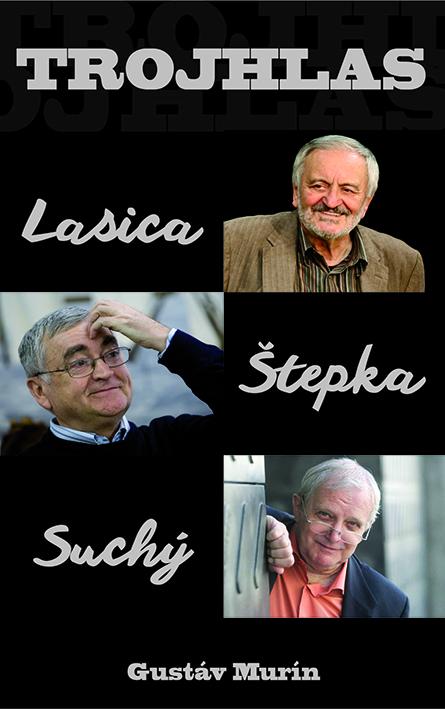 Trojhlas Lasica-Štepka-Suchý - Gustáv Murín