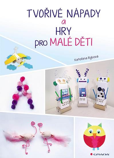 Tvořivé nápady a hry pro malé děti z lev - Kateřina Rybová
