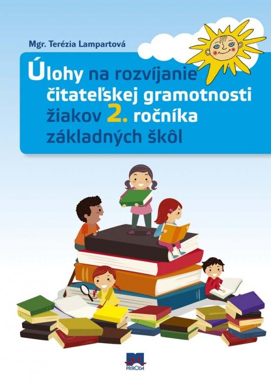 Úlohy na rozvíjanie čitateľskej gramotnosti žiakov 2. ročníka základných škôl - Terézia Lampartová