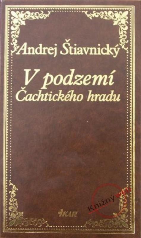 V podzemí Čachtického hradu - Štiavnický Andrej