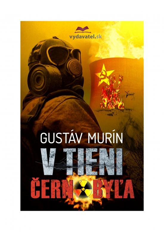 V tieni Černobyľa - Gustáv Murín