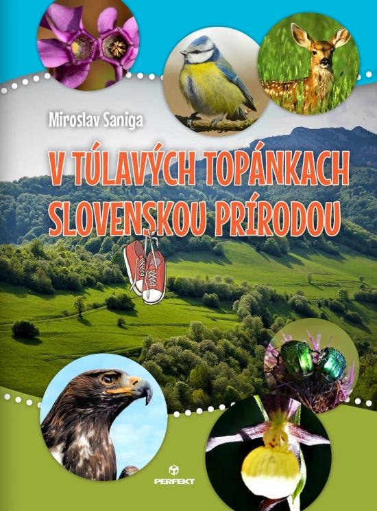 V túlavých topánkach slovenskou prírodou - Miroslav Saniga