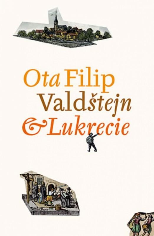 Valdštejn a Lukrecie - Ota Filip