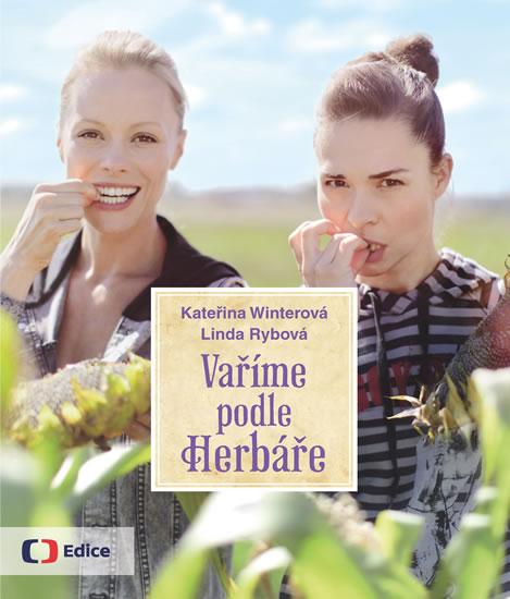 Vaříme podle Herbáře - 200 receptů a rad pro zdraví a inspiraci - Kateřina Wintrová, Linda Rybová