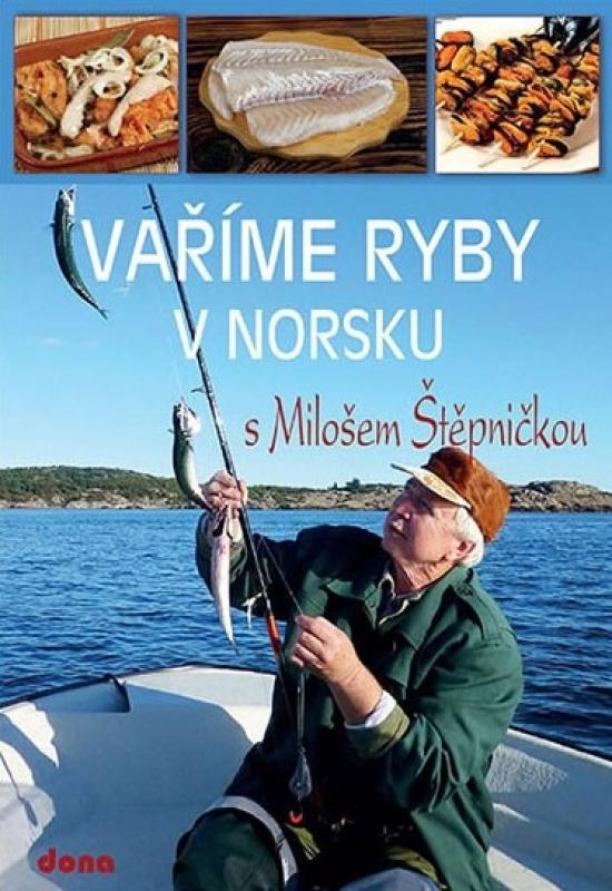 Vaříme ryby v Norsku s Milošem Štěpničkou - Štěpnička Miloš
