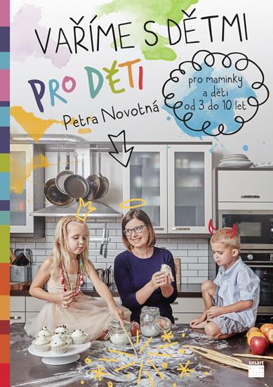 Vaříme s dětmi pro děti - Petra Novotná