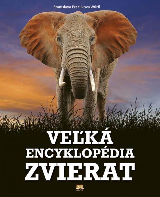 Veľká encyklopédia zvierat - Stanislava Preclíková Wűrfl