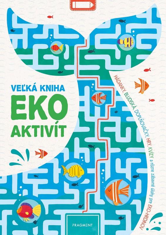 Veľká kniha eko aktivít - kolektív autorov